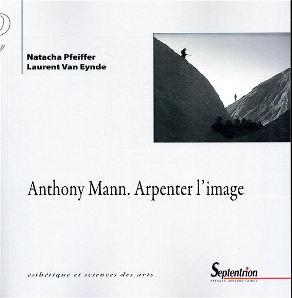 Anthony Mann ; arpenter l'image