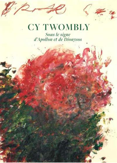 Cy Twombly ; sous le signe d'Apollon et de Dyonisos