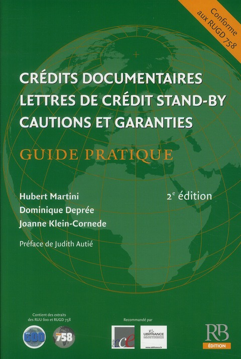 Credits Documentaires, Lettres De Credit Stand-By, Cautions Et Garanties ; Guide Pratique (2e Edition)