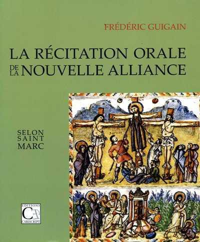 La récitatiobn orale de la nouvelle alliance selon saint Marc