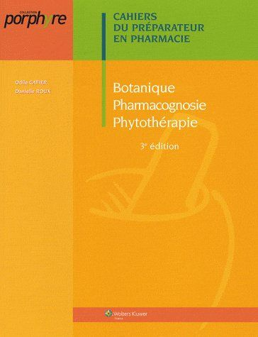 Botanique, pharmocognosie, phytothérapie (3e édition)