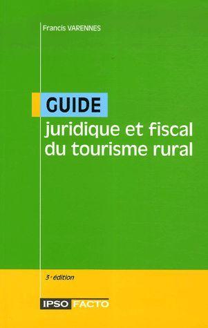 Guide juridique et fiscal du tourisme rural (3e édition)