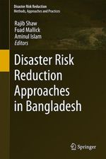 Disaster Risk Reduction Approaches in Bangladesh  - Fuad Mallick - Aminul Islam - Rajib Shaw