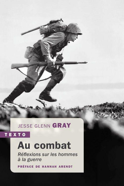 Au combat ; réflexions sur les hommes à la guerre