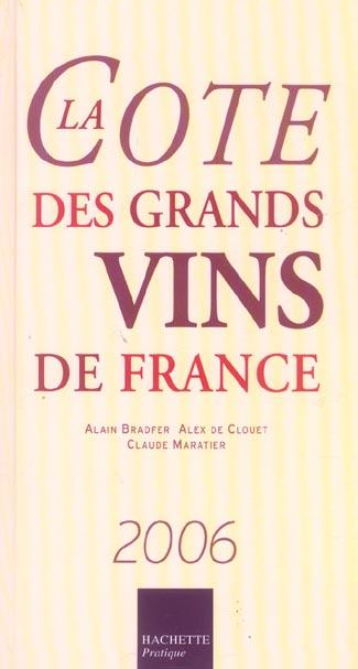 La cote des grands vins de france (édition 2006)