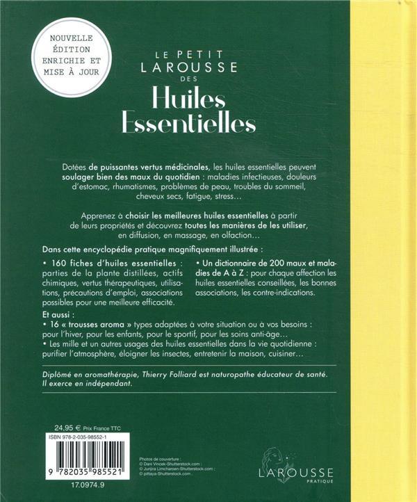 Le petit Larousse des huiles essentielles ; 160 huiles essentielles à découvrir, 200 maux à soigner