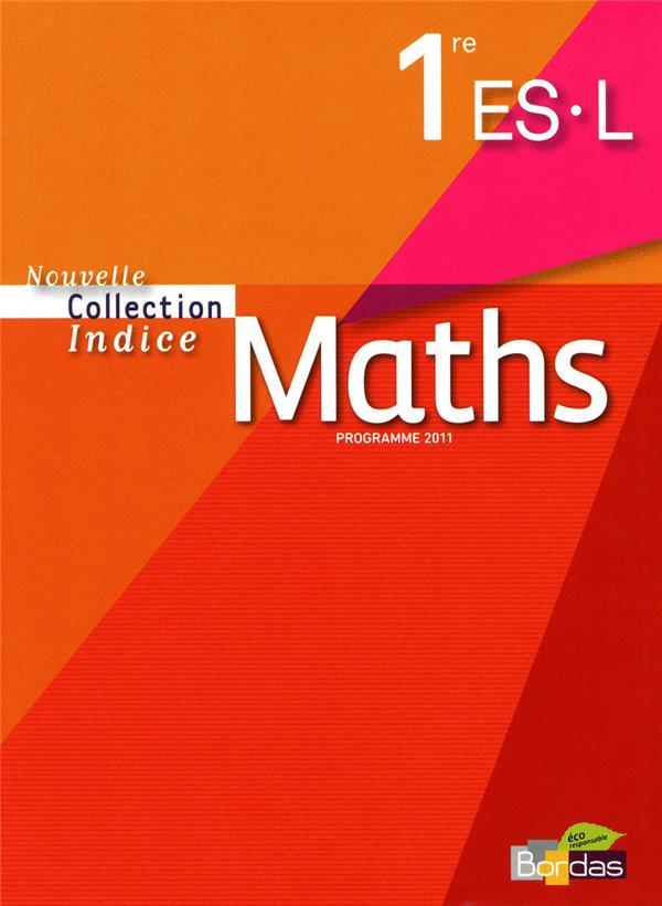 INDICE MATHS ; 1ère ES et L ; livre de l'élève (édition 2011)