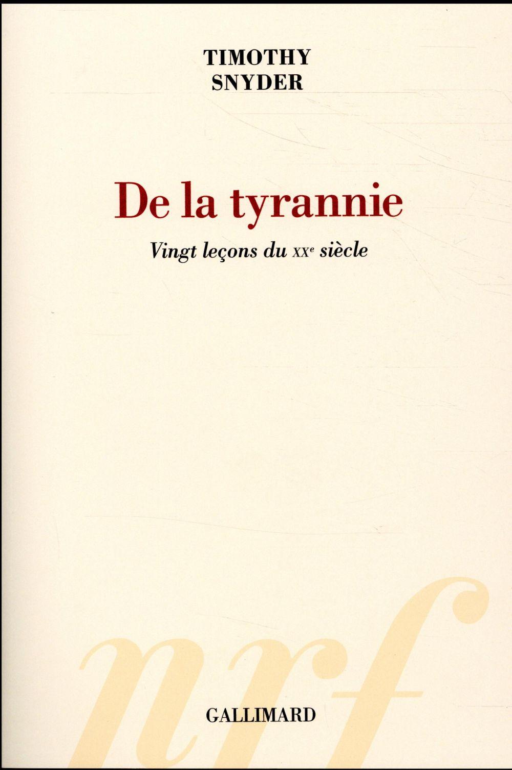 DE LA TYRANNIE - VINGT LECONS DU XXE SIECLE