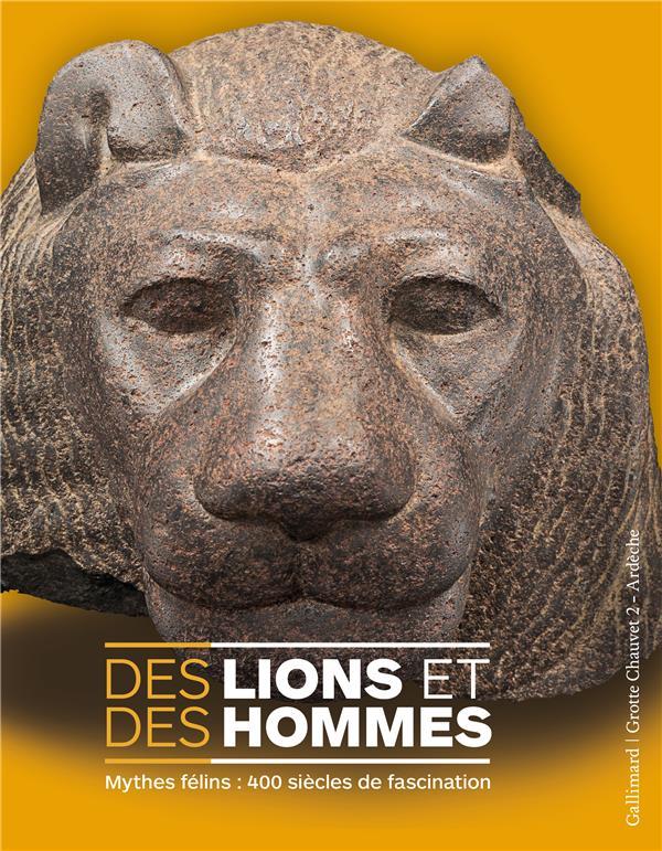 Des lions et des hommes ; mythes félins ; 400 siècles de fascination