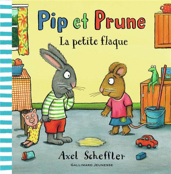 Pip et Prune ; la petite flaque