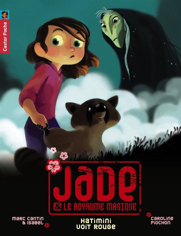 Jade et le royaume magique t.7 ; katimini voit rouge