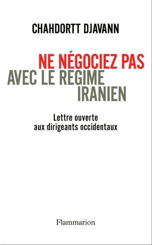 Ne négociez pas avec le régime iranien