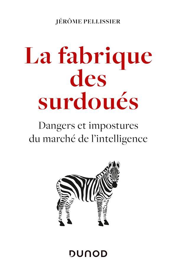 La fabrique des surdoués : dangers et impostures du marché de l'intelligence