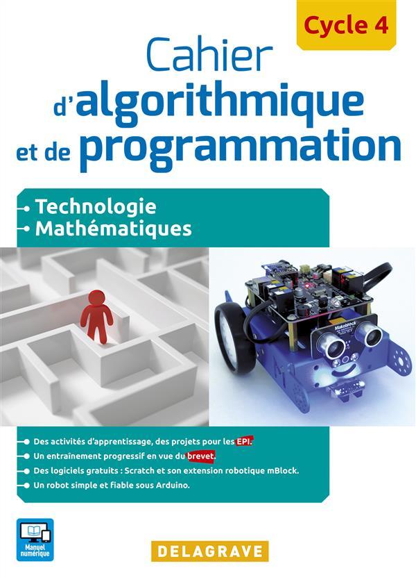 Cahier d'algorithmique et de programmation ; cycle 4 ; technologie, mathématiques