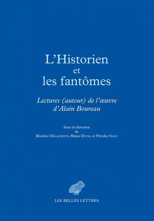 L'historien et les fantomes ; lectures autour de l'oeuvre d'Alain Boureau