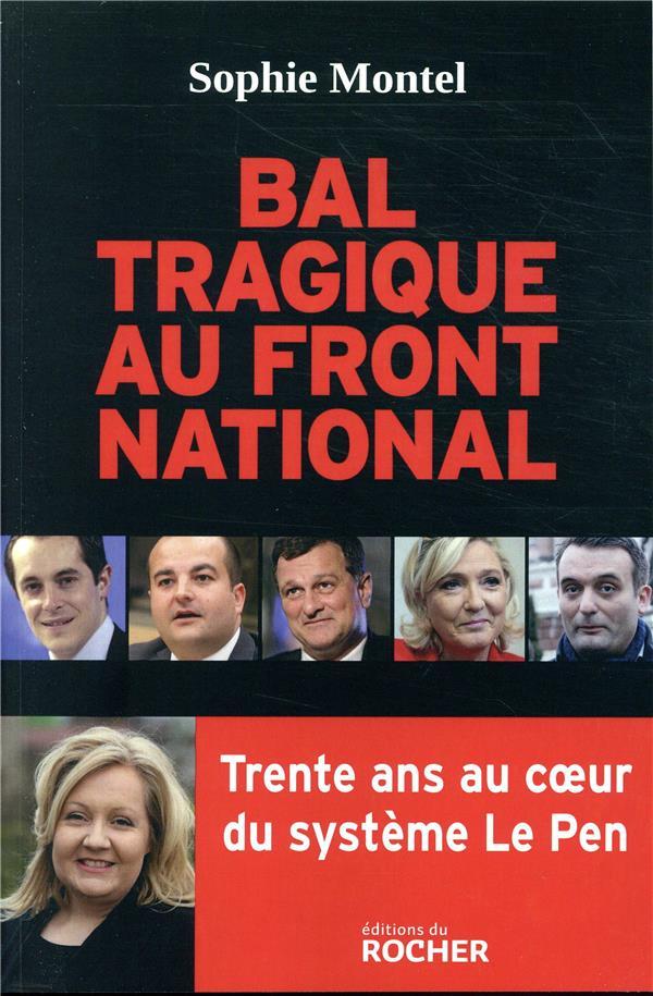 Bal tragique au Front National ; 30 ans au coeur du système Le Pen