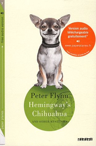 Hemingway'S Chihuahua ; And Other Mysteries