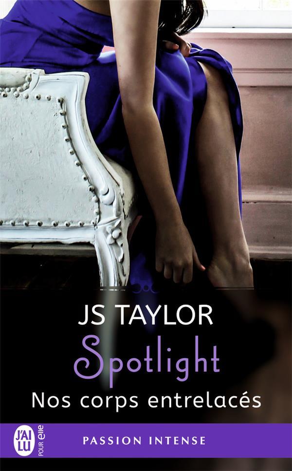 Spotlight T.4 ; nos corps entrelacés