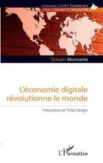 Vente Livre Numérique : L'économie digitale révolutionne le monde  - Sylvain Monnerie