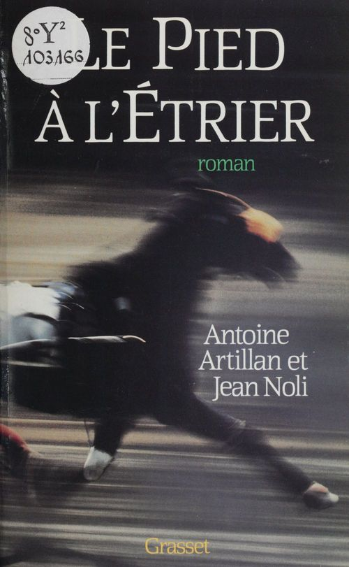 Le Pied à l'étrier  - J Noli  - Antoine Artillan  - A Artillan  - Jean Noli