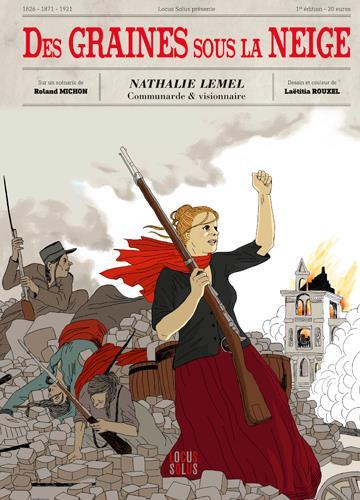 Des graines sous la neige ; histoire de Nathalie Lemel, feministe et communarde