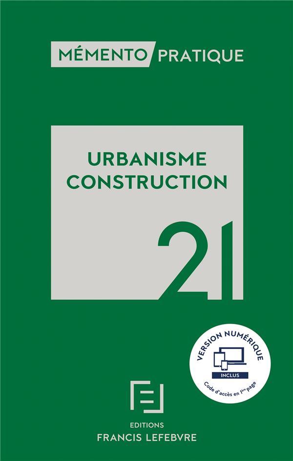 Mémento pratique ; urbanisme construction (édition 2021)