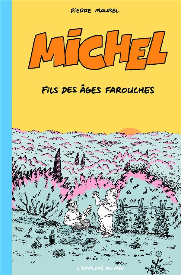 Michel, fils des âges farouches