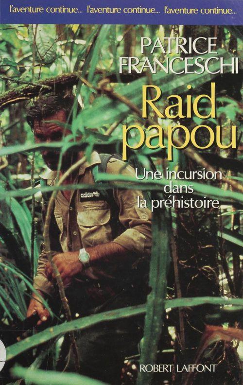 Raid papou : une incursion dans la préhistoire