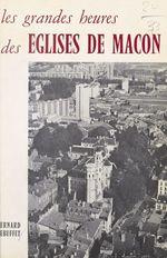 Les grandes heures des églises de Mâcon