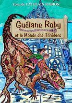 Guélane Roby  - Yolande Catelain Robion