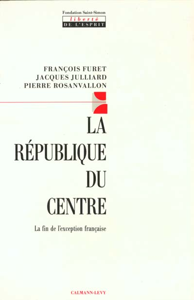 La republique du centre - la fin de l'exception francaise