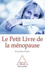 Vente EBooks : Le Petit Livre de la ménopause  - Caroline Chaine