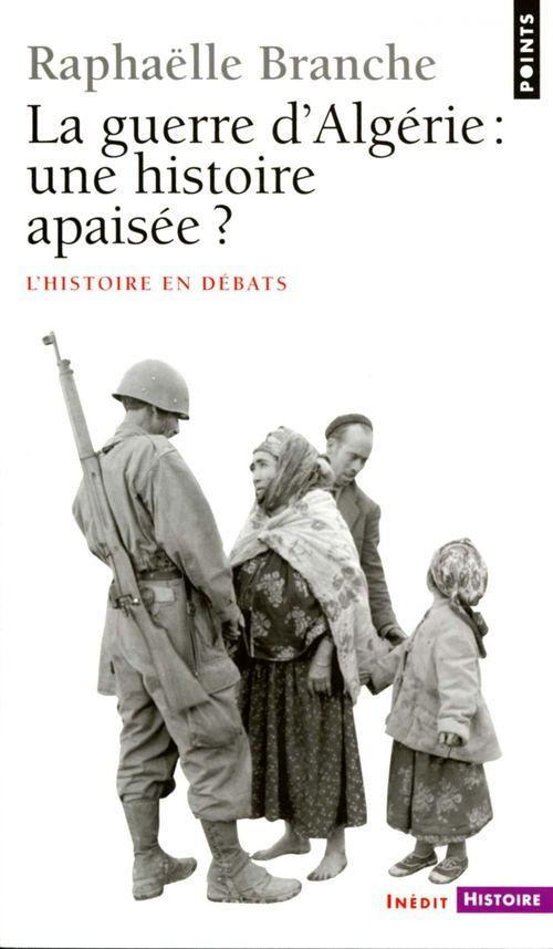 La guerre d'Algérie: une histoire apaisée?