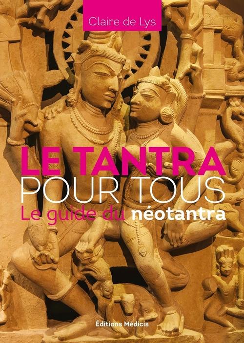 Le tantra pour tous ; le guide du néotantra