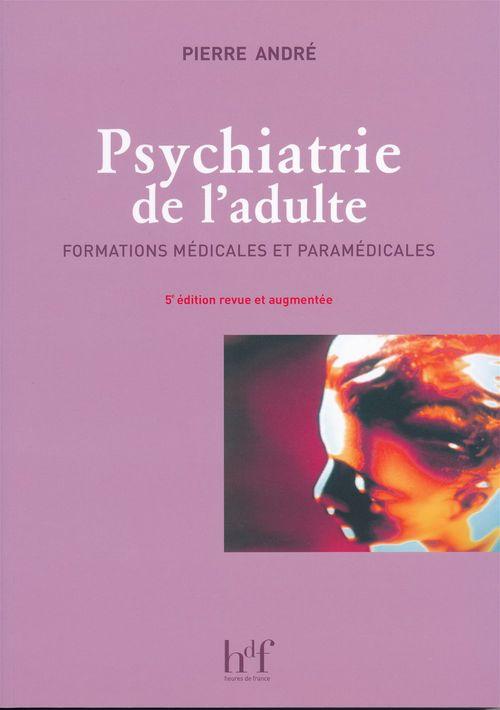 Psychiatrie de l'adulte 5eme edition formations medicales et paramedicales