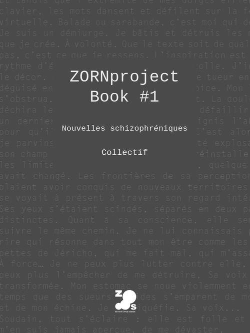 ZORNproject Book #1 ; nouvelles schyzophréniques