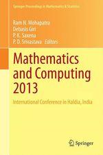 Mathematics and Computing 2013  - Ram N. Mohapatra - P. K. Saxena - Debasis Giri - P. D. Srivastava