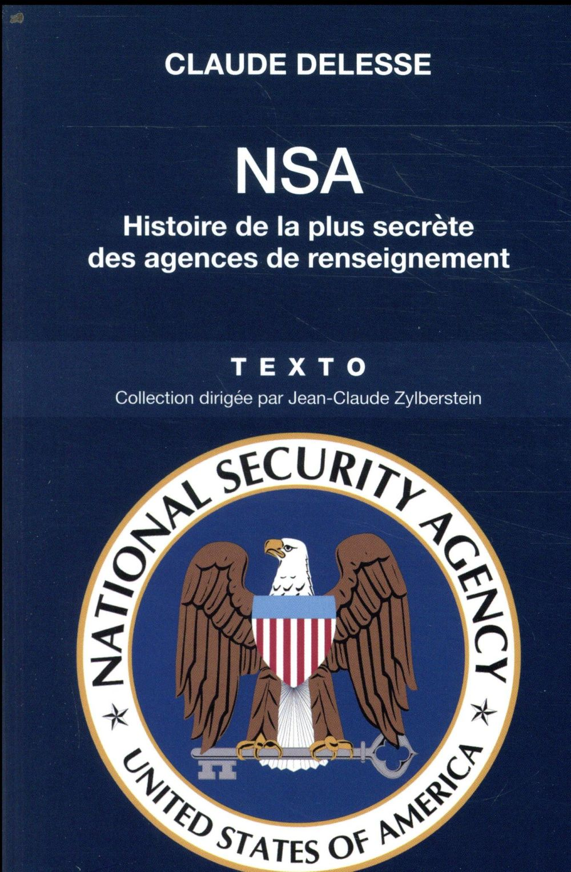 La NSA ; histoire de la plus secrète des agences de renseignement