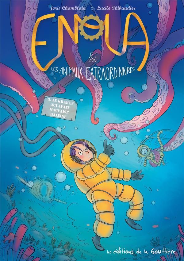 Enola et les animaux extraordinaires T.3 ; le kraken qui avait mauvaise haleine