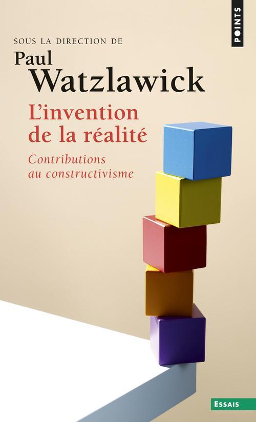 L'invention de la réalité ; contributions au constructivisme