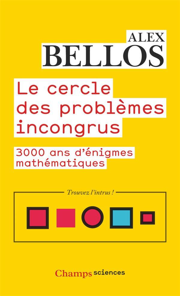 Le cercle des problemes incongrus : 3000 ans d'énigmes mathématiques