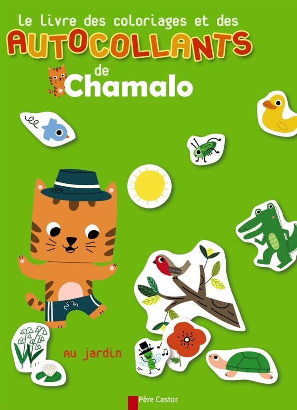 Le livre des coloriages et des autocollants de Chamalo ; au jardin