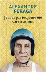 Vente Livre Numérique : Je n'ai pas toujours été un vieux con - extrait offert  - Alexandre Feraga