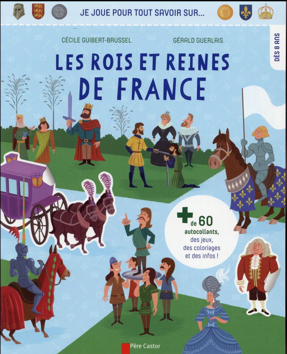 Je joue pour tout savoir sur les rois et reines de France