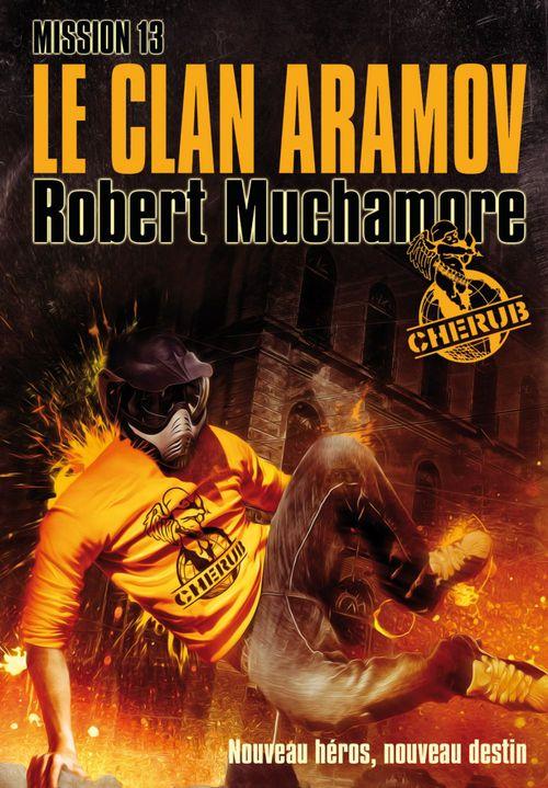Cherub mission 13 ; le clan Aramov