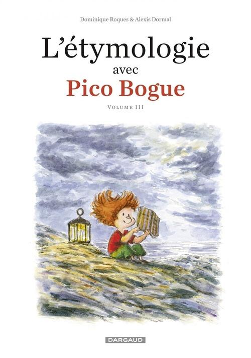 Pico Bogue HORS-SERIE T.3 ; l'étymologie avec Pico Bogue