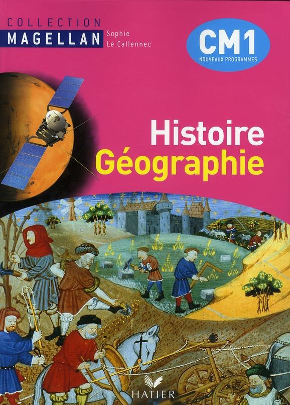 Magellan Histoire-Geographie Cm1 Ed. 2010 - Manuel De L'Eleve + Atlas