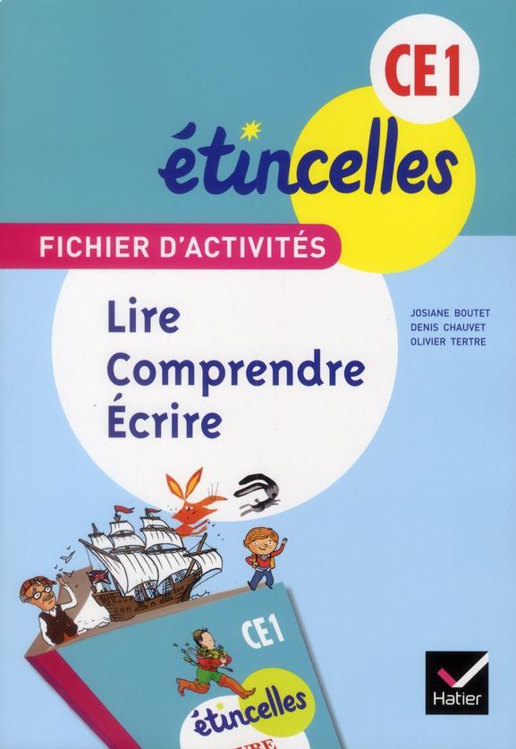 Etincelles; Francais ; Lire, Comprendre, Ecrire ; Ce1 ; Fichier D'Activites Et Aide-Memoire