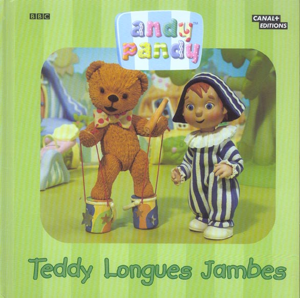 Andy pandy ; teddy longues jambes