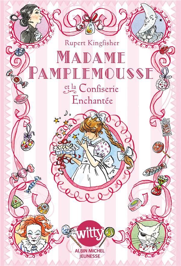 Madame Pamplemousse Et La Confiserie Enchantee